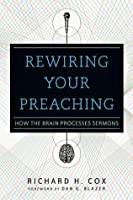Rewiring Your Preaching: How the Brain Processes Sermons