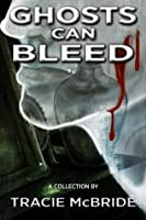 Ghosts Can Bleed