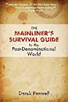 The Mainliner's Survival Guide to the Post-Denominational World