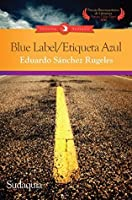 Blue Label/ Etiqueta Azul