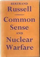 Common Sense and Nuclear Warfare
