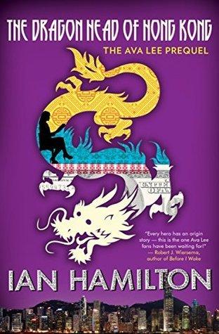 The Dragon Head of Hong Kong: The Ava Lee Prequel