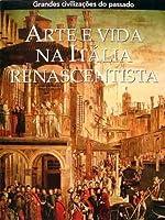 Arte e Vida na Itália Renascentista: Itália, 1400-1550