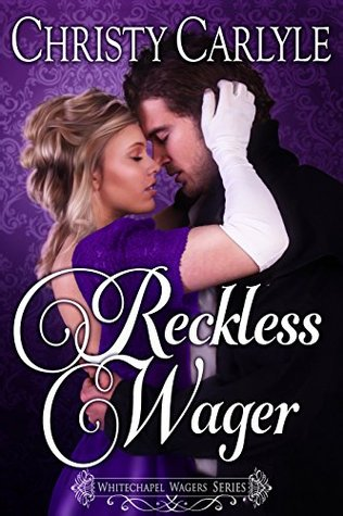 Reckless Wager (Whitechapel Wagers, #3)