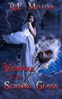 Vampire in the Scrying Glass (The Blautsaugers of Amber Heights Book 2)