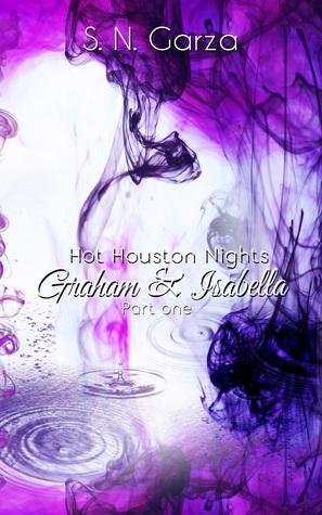 Hot Houston Nights: Graham and Isabella Part 1 (Graham and Isabella, #1)