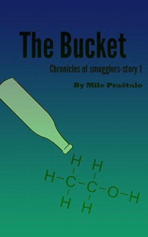 The Bucket (Chronicle of smugglers Book 1)