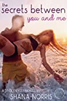 The Secrets Between You and Me (Stolen Kisses #2)