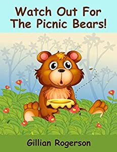 Watch Out For The Picnic Bears! (Watch Out For The Bears! Book 2)