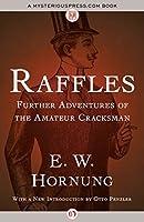 Raffles: Further Adventures of the Amateur Cracksman (A. J. Raffles, the Gentleman Thief, #2)