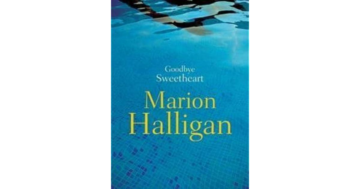 Goodbye sweetheart by marion halligan fandeluxe Document