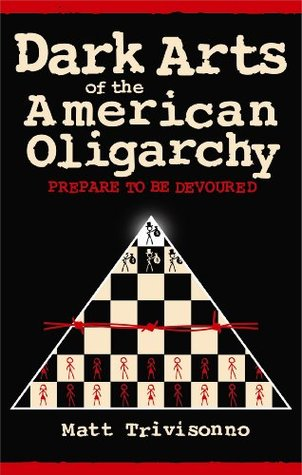 Dark Arts of the American Oligarchy: Prepare to be Devoured