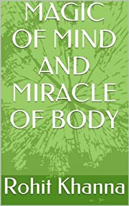 MAGIC OF MIND AND MIRACLE OF BODY