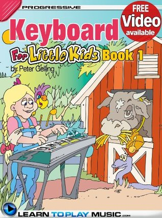 Keyboard Lessons for Kids - Book 1: How to Play Keyboard for Kids (Free Video Available) (Progressive Young Beginner)