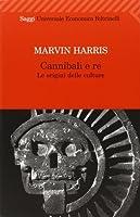 Cannibali e re: Le origini delle culture
