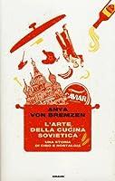 L'arte della cucina sovietica: Una storia di cibo e nostalgia