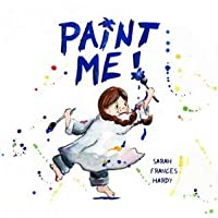 paint me by sarah frances hardy