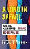 A London Safari: Walking Adventures in NW10