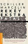Rekèy Ekstra Fatal