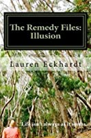 The Remedy Files: Illusion (Remedy Files #1)