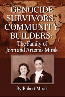 Genocide Survivors, Community Builders: The Family of John and Artemis Mirak
