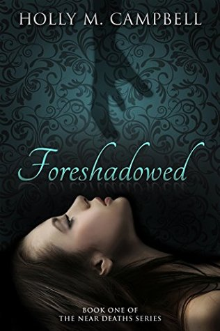 Foreshadowed (The Near Deaths Series Book 1)