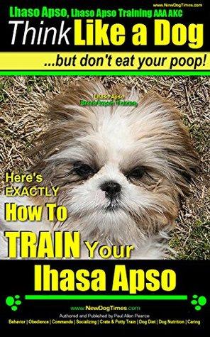 Lhasa Apso Training Aaa Akc Think Like A Dog