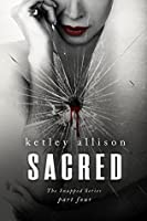 SACRED (The Snapped Novella Series Book 4)