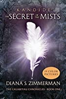 Kandide and The Secret of the Mists: Book One of the Calabiyau Chronicles