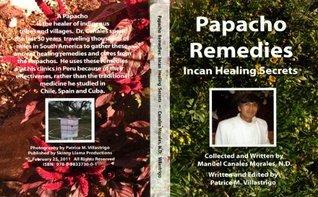 Papacho Remedies (Incan Healing Secrets Book 1)