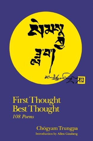 First thought, best thought, 108 poems