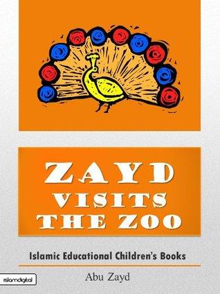 Muslim Children's Books: Zayd Visits The Zoo (Zayd's Adventures Book 1)