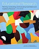 Educational Research: Planning, Conducting, and Evaluating Quantitative and Qualitative Research (5th Edition)