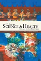 21st Century Science & Health with Key to the Scriptures: Fifth edition of a modern version of Mary Baker Eddy's Science & Health