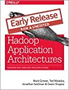 Hadoop Application Architectures Designing Real-World Big Data Applications