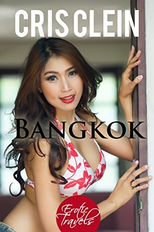 Erotic Travels - Bangkok Thailand (Book 3)