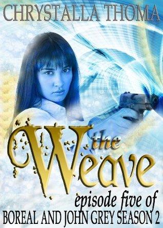 The Weave (Episode 5 of Boreal and John Grey Season 2)