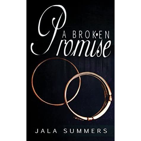 A Broken Promise By Jala Summers