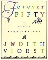 Forever fifty and other negotiations by judith viorst forever fifty and other negotiations fandeluxe Epub