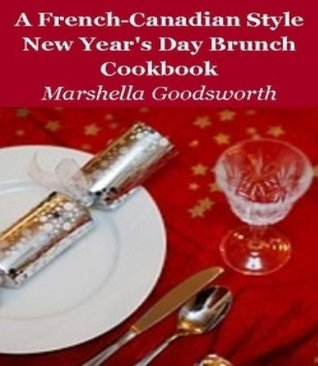 A French-Canadian Style  Christmas Day Brunch Cookbook