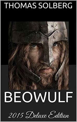 BEOWULF - The Modern Translation: New 2015 Deluxe Edition: Audiobook Link, Illustrations, Filmography, Voucher, Old English Version, Explanatory Annotations, ... & Enthusiast Bonuses (Owl Classics)
