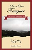 Storm Over Fauquier (The Foreboding Tempest: 1860-1861)
