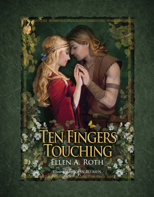 Ten Fingers Touching: A Tale of True Love, Mystery and Adventure