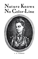 Nature Knows No Color-Line: Research into the Negro Ancestry in the White Race