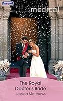 Mills & Boon : The Royal Doctor's Bride (Posh Docs Book 9)