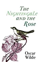 The Nightingale and the Rose (Original 1888 Edition): Annotated