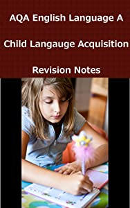 AQA English A2: Child Language Acquisition