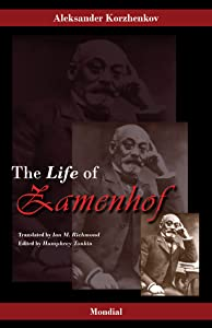 Zamenhof. The Life, Works and Ideas of the Author of Esperanto