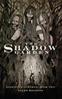 The Shadow Garden (Nightfall Gardens Book 2)