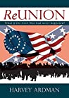 ReUNION: What if the Civil War had never happened?